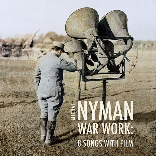 War Work: Eight Songs With Film (Original Score) by Michael Nyman