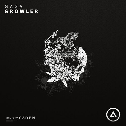 Growler (Caden Remix) by Gaga