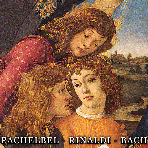 Pachelbel / Walter Rinaldi / Bach: Works for String Orchestra and Concertos by Various Artists