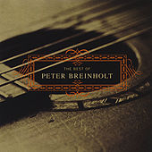 The Best of Peter Breinholt by Peter Breinholt