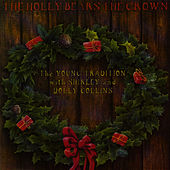 The Holly Bears The Crown by The Young Tradition
