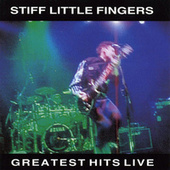 Greatest Hits Live by Stiff Little Fingers