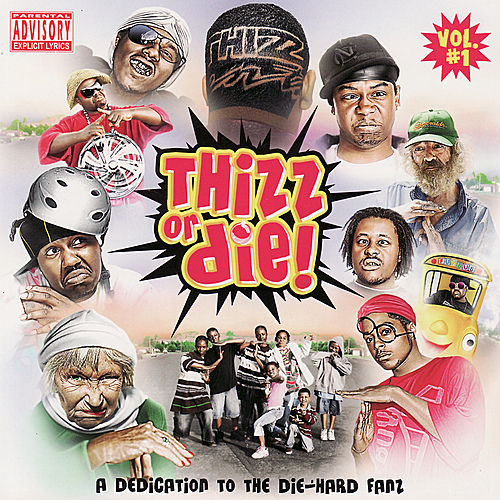 Thizz or Die! Volume 1 by Various Artists