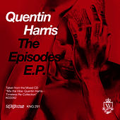 The Episodes E.P. by Quentin Harris