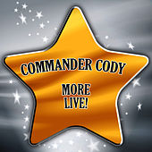 More Live by Commander Cody