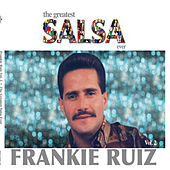 The Greatest Salsa Ever Vol.2 by Frankie Ruiz