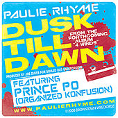 Dusk Till Dawn by Paulie Rhyme