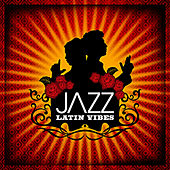 JAZZ: Latin Vibes by Various Artists