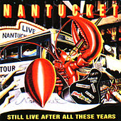 Still Live After All These Years by Nantucket