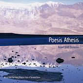 Poesis Athesis by Robert Scott Thompson