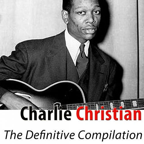 The Definitive Compilation (Remastered) by Charlie Christian