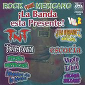 ¡La Banda Está Presente!, Vol. 2 (Rock 100% Mexicano) by Various Artists