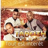 Tout est interêt by Taboth cadence
