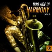 Doo Wop in Harmony, Vol. 5 by Various Artists