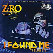 I Found Me Volume 2 (The KMJ & Straight Profit Collection) by Z-Ro