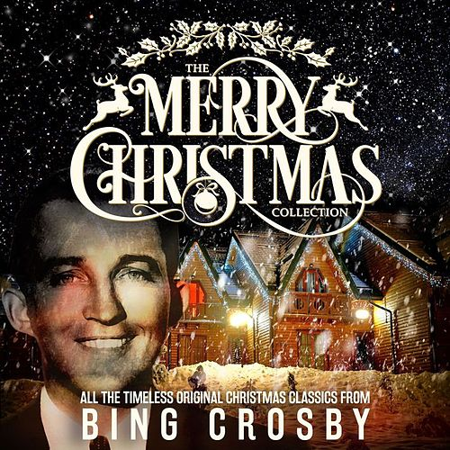 The Merry Christmas Collection von Bing Crosby