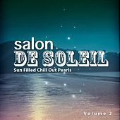 Salon de Soleil, Vol. 2 (Sun filled Chill Out Pearls) by Various Artists