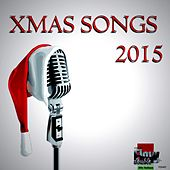 Xmas songs 2015 by Various Artists