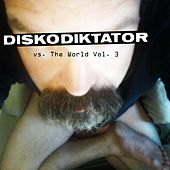 Diskodiktator vs. The World, Vol.3 by Various Artists