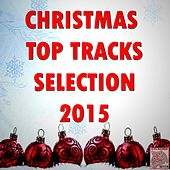 Christmas Top Tracks Selection 2015 by Various Artists
