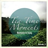 Tea Time Moments, Vol. 2 (Joyful & Relaxing Music) by Various Artists