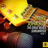 The Great Blues Songwriter, Vol. 1 by Marv Johnson