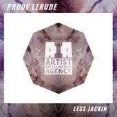 Less Jackin - Single von Prude LeRude