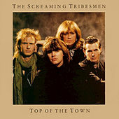 Top of the Town by The Screaming Tribesmen