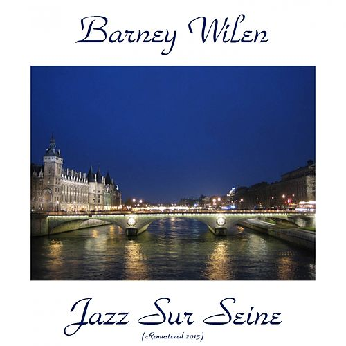 Jazz Sur Seine (Remastered 2015) by Barney Wilen