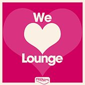We Love Lounge by Various Artists