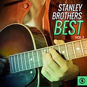 Stanley Brothers Best, Vol. 3 by The Stanley Brothers
