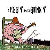 A Piggin' and a Grinnin' by Ron Stanfield
