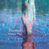 Discovery by Magnetic Wind