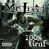 100% Real by Mr. Lucci