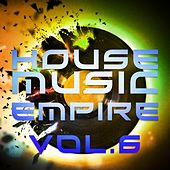House Music Empire, Vol. 6 - EP by Various Artists