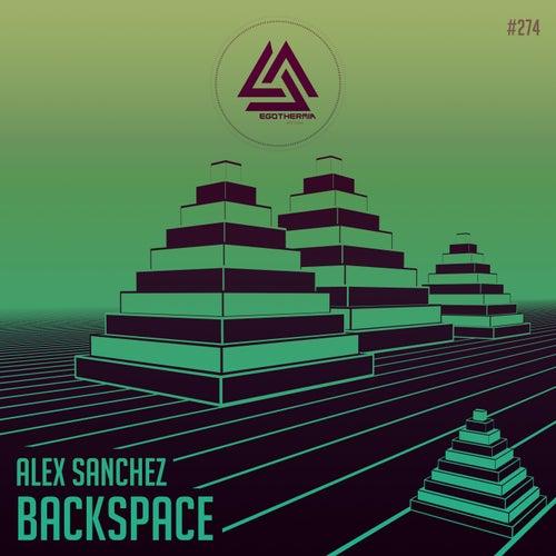 BackSpace - Single by Alex Sanchez