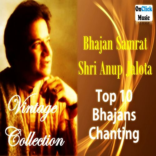 Vintage Collection - Top 10 Bhajans (Vintage Collection) by Anup Jalota