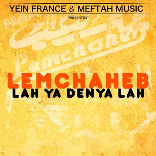 Lah Ya Denya Lah by Lemchaheb