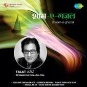 Shaam E Ghazal Talat Aziz by Talat Aziz