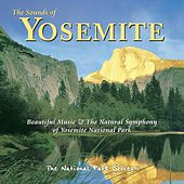 The Sounds of Yosemite: Beautiful Music & the Natural Symphony of Yosemite National Park by Tim Heintz