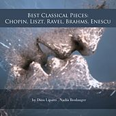 Best Classical Pieces: Chopin, Liszt, Ravel, Brahms, Enescu by Various Artists