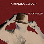Whereabouts Known by Alton Miller