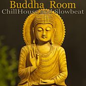 Buddha Room (Chill House and Slowbeat) by Various Artists