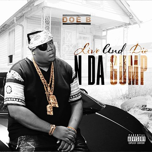 Live And Die N Da Gump by Doe B