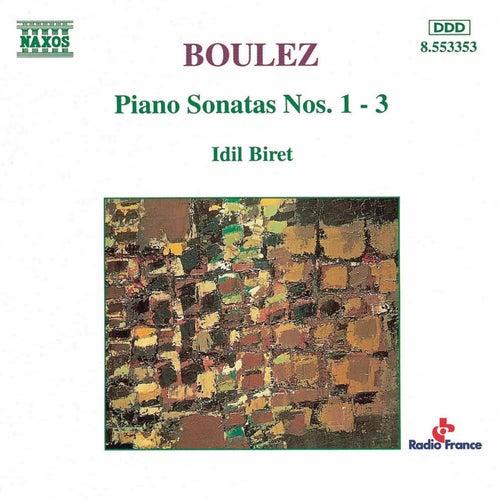 Boulez Piano Sonatas Nos. 1 - 3 by Idil Biret