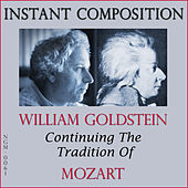 Instant Composition: Continuing the Tradition of Mozart by William Goldstein