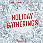 Christmas at Home: Holiday Gatherings, Vol. 4 by Various Artists