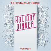 Christmas at Home: Holiday Dinner, Vol. 4 by Various Artists