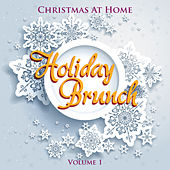 Christmas at Home: Holiday Brunch, Vol. 1 by Various Artists