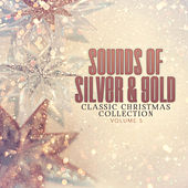 Classic Christmas Collection: Sounds of Silver and Gold, Vol. 5 by Various Artists